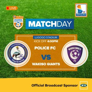 MATCH PREVIEW: Police FC vs. Wakiso Giants FC